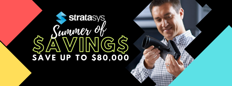 Stratasys F450 F380 Summer of Savings