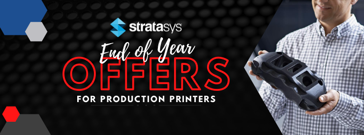 Stratasys End of Year Offers for Production Printers