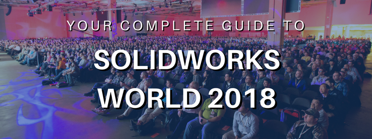 Your Complete Guide to SOLIDWORKS World 2018