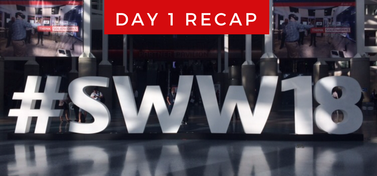 SOLIDWORKS World 2018 Day One Recap