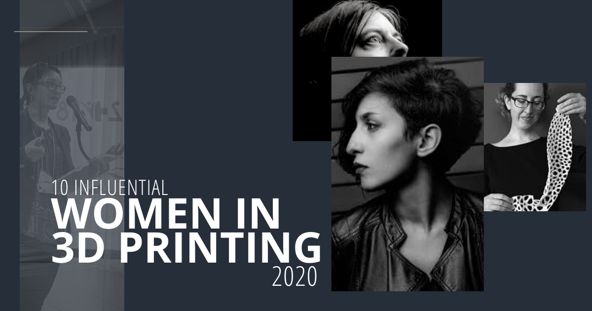 10 Influential Women in 3D Printing in 2020