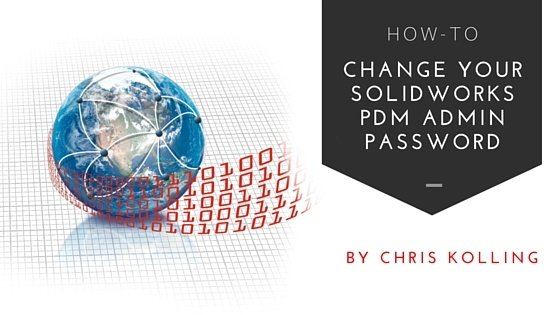 How-To: Change Your SOLIDWORKS PDM Admin Password