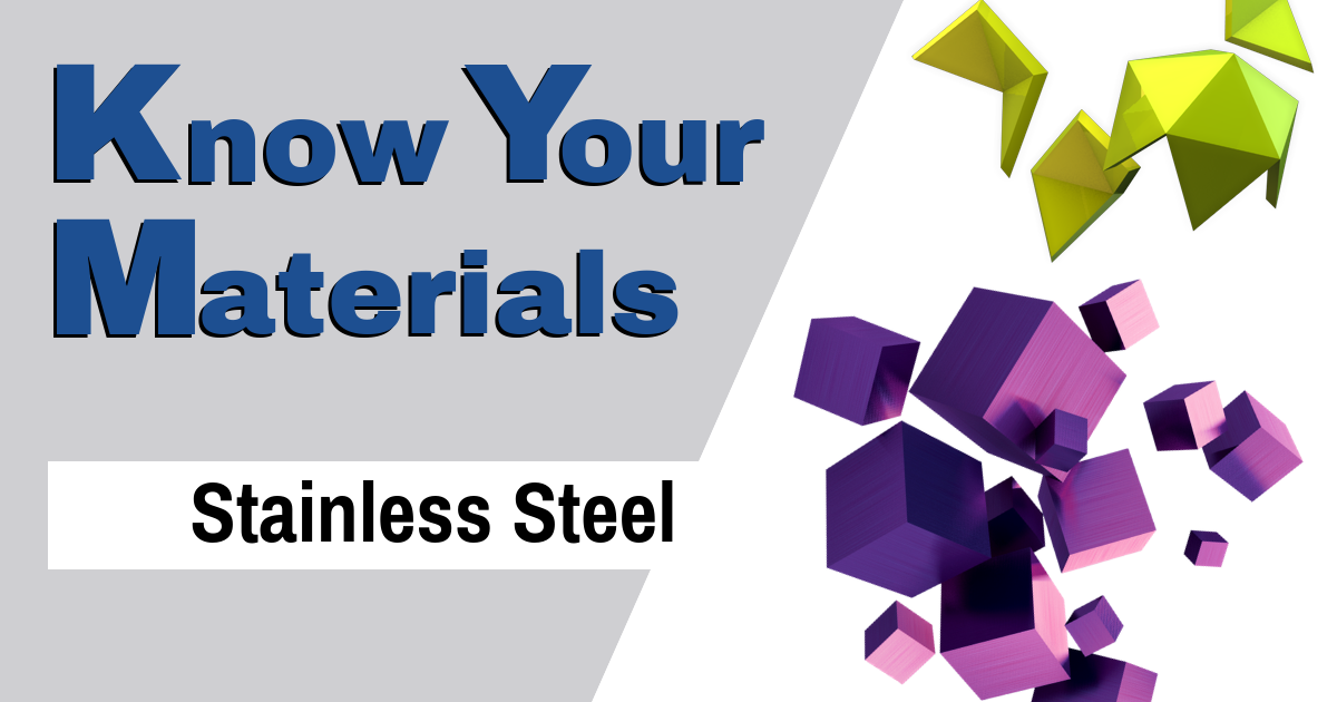 Know Your Materials: Stainless Steel (Metal) UPDATED