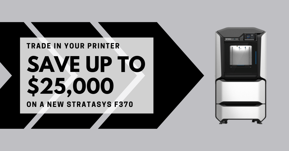 Image of Trade In and Save Up To $25,000 On a New Stratasys F370