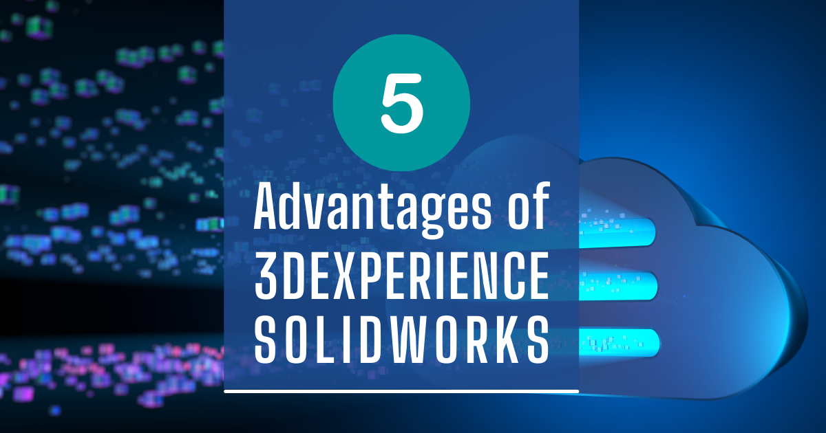 5 Advantages of 3DEXPERIENCE SOLIDWORKS over Online Licensing