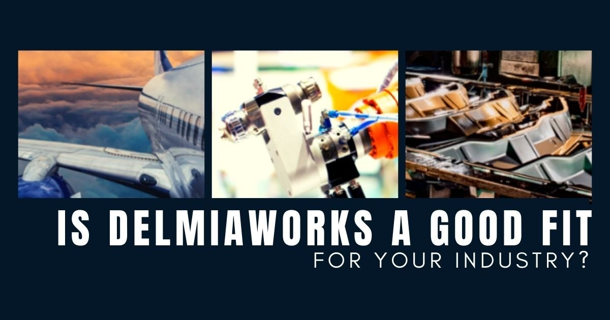 Is DELMIAWORKS a Good Fit For Your Industry?