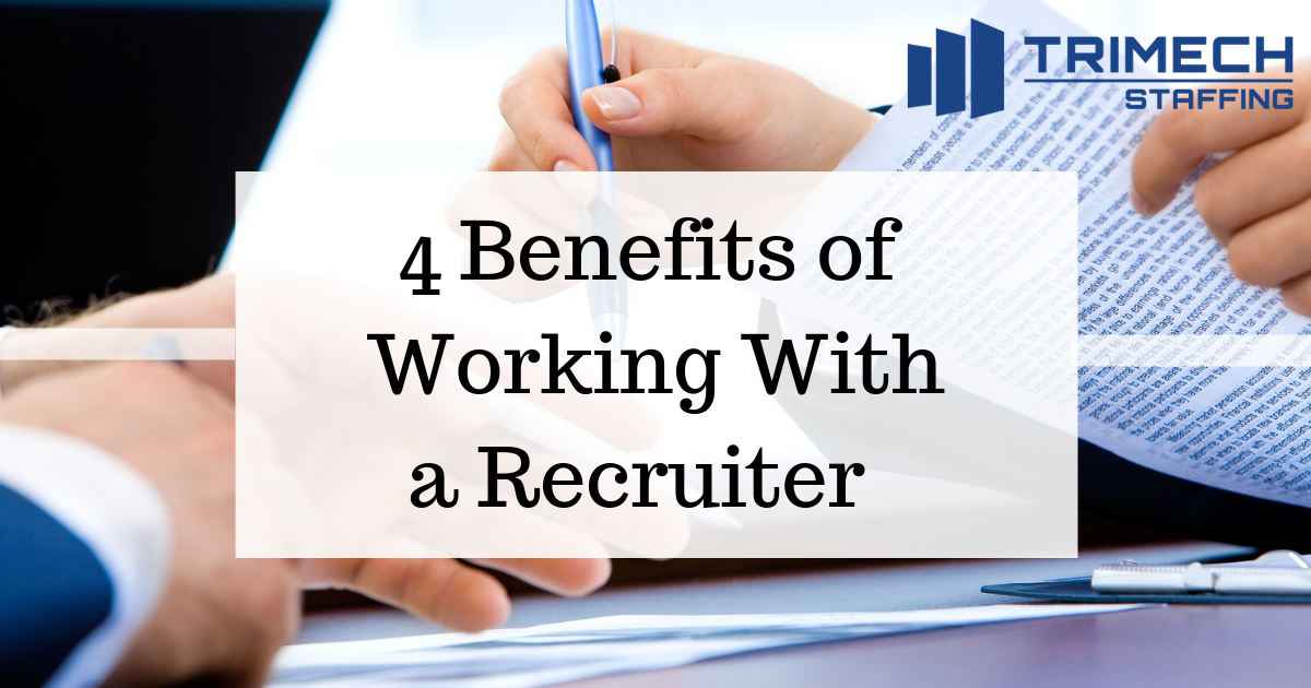 4 Benefits of Working With a Recruiter