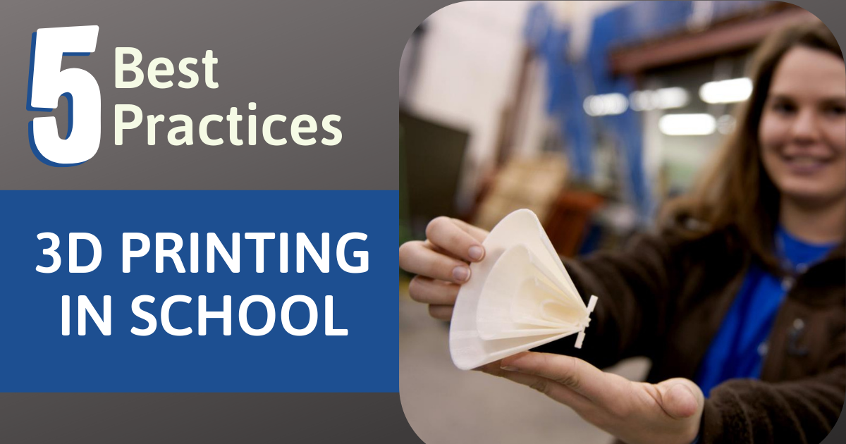 5 Best Practices When Incorporating 3D Printing in the Classroom