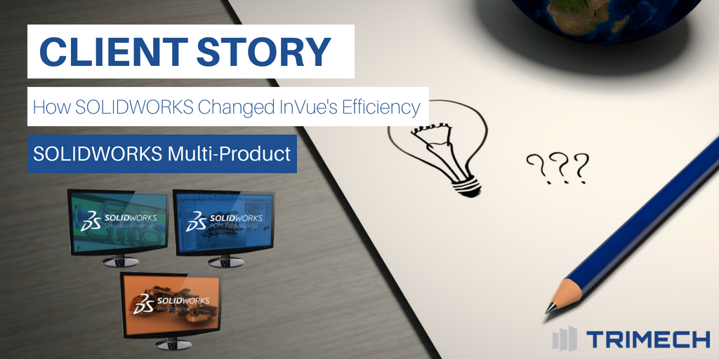 Client Story: How SOLIDWORKS Changed InVue's Efficiency