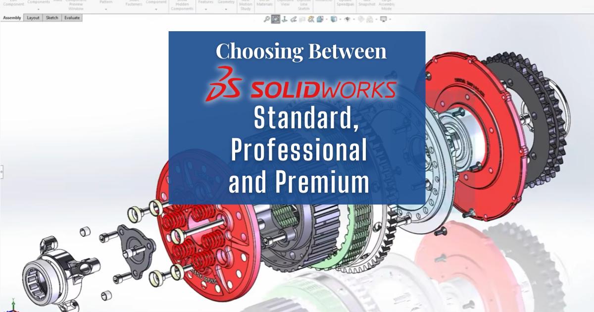 Choosing Between SOLIDWORKS Standard, Professional and Premium