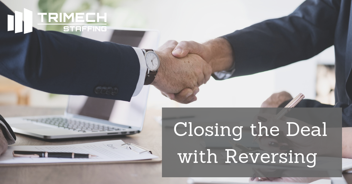 Closing the Deal with Reversing