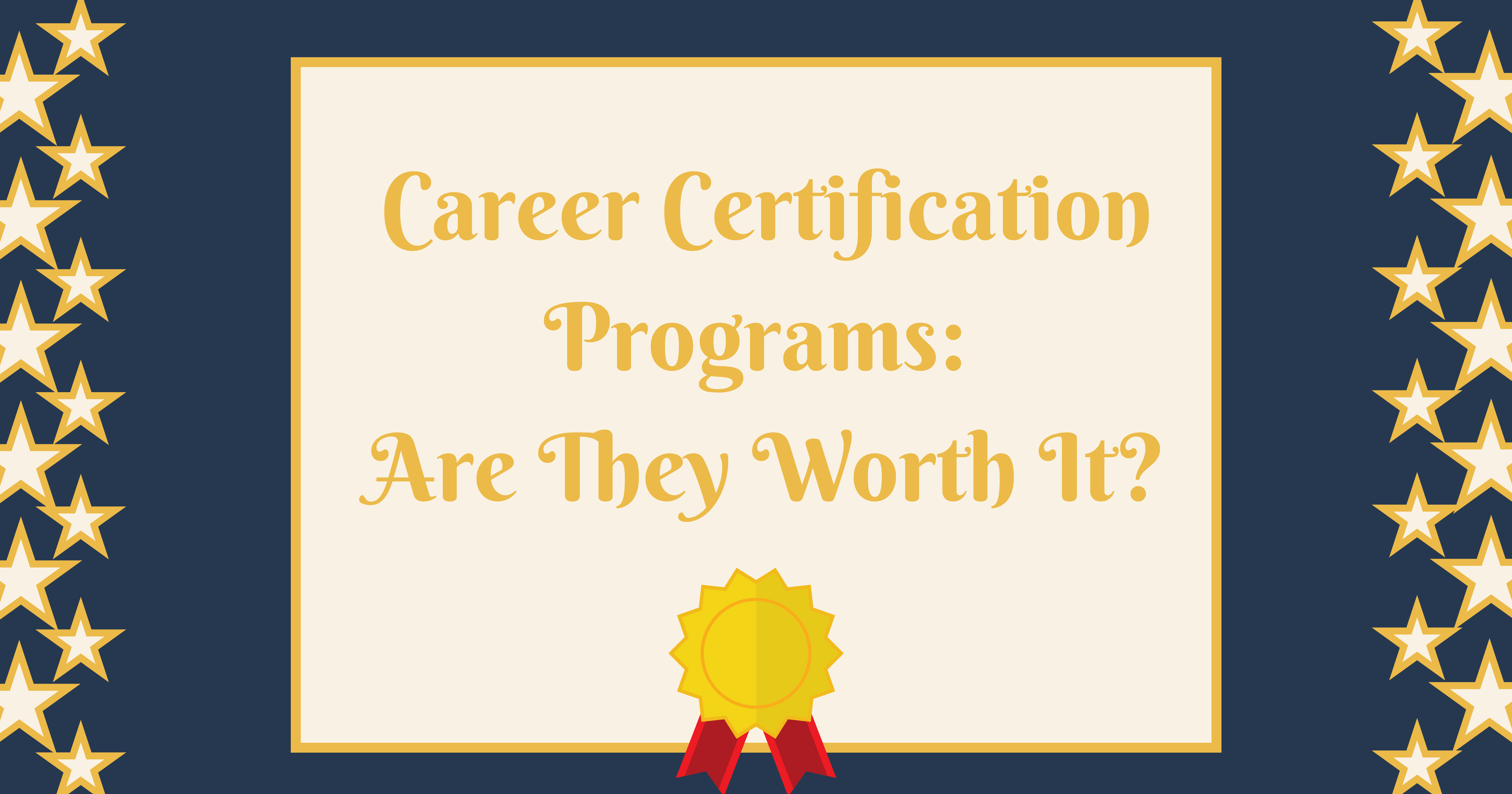Career Certification Programs: Are They Worth It?