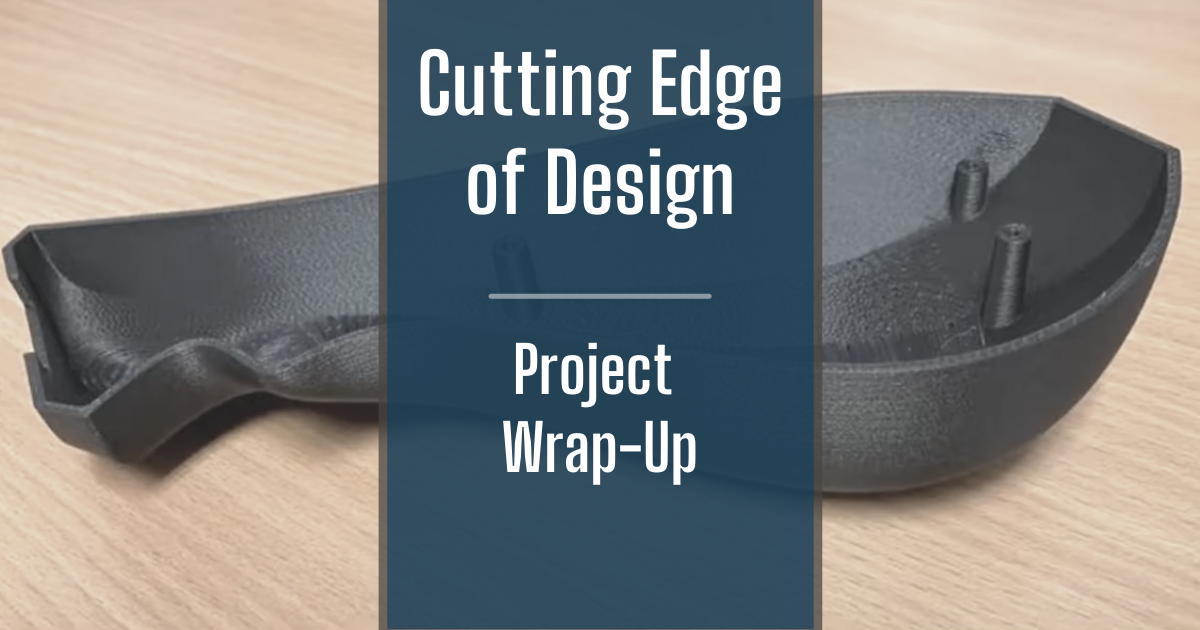 The Cutting Edge of Design - Part 13: Project Wrap-Up