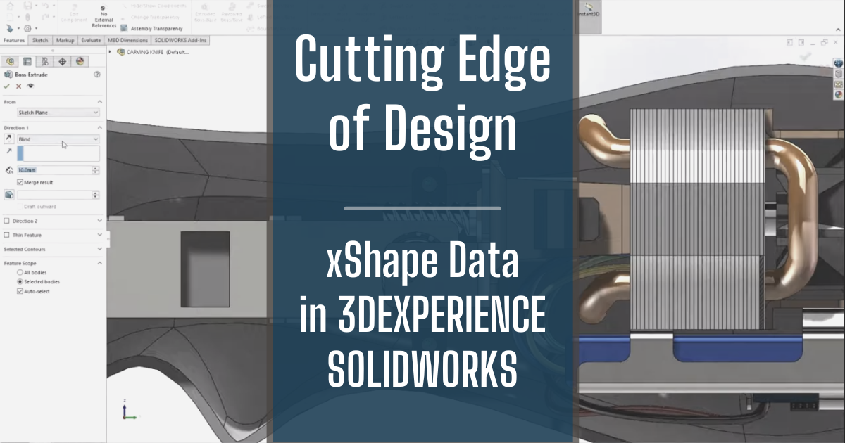 The Cutting Edge of Design - Part 5: Working with xShape Data in SOLIDWORKS