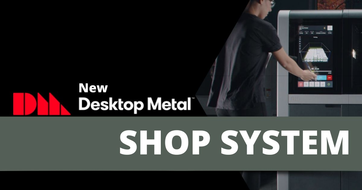 Desktop Metal Announces New Shop System