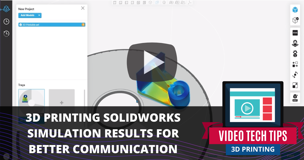3D Printing SOLIDWORKS Simulation Results for Better Communication