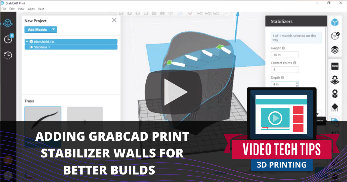 Adding GrabCAD Print Wall Stabilizer for Better Builds