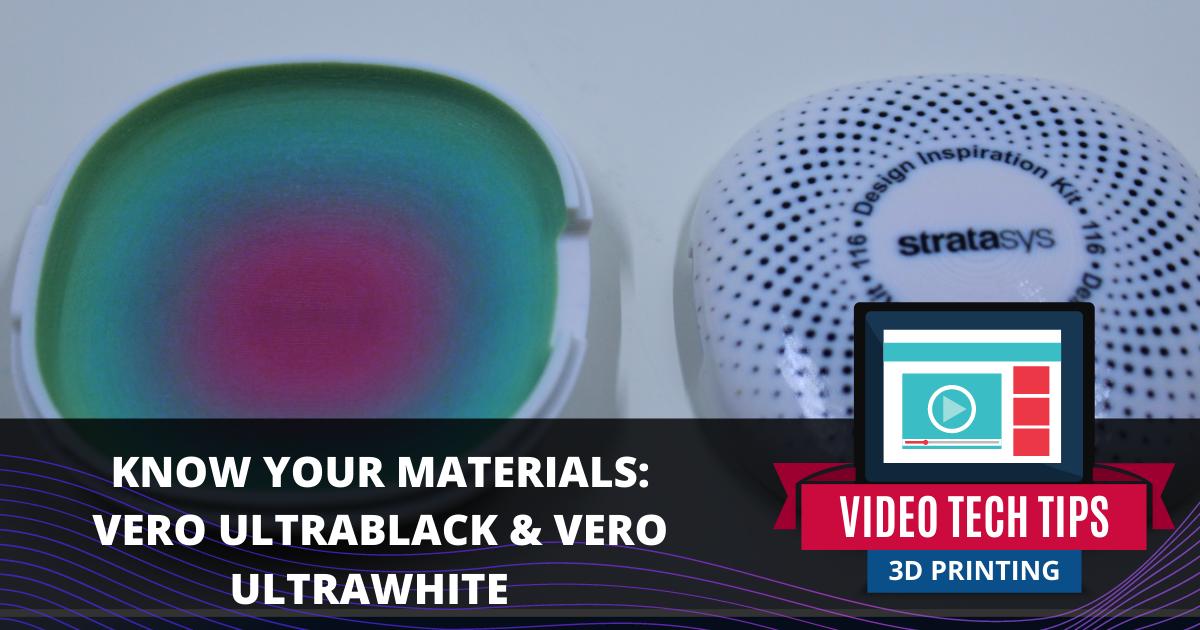 Know Your Materials: Vero UltraBlack and Vero UltraWhite