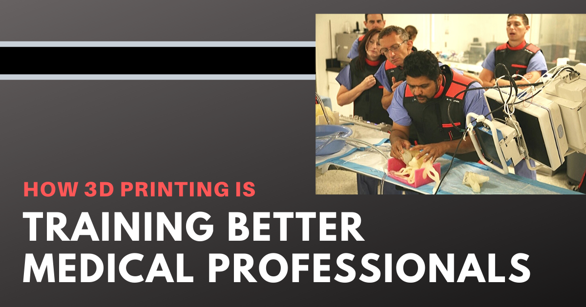 How 3D Printing is Training Better Medical Professionals