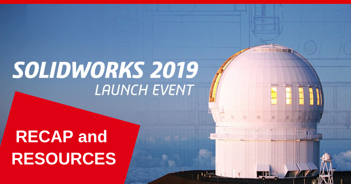 SOLIDWORKS 2019 Live Launch (Recap)