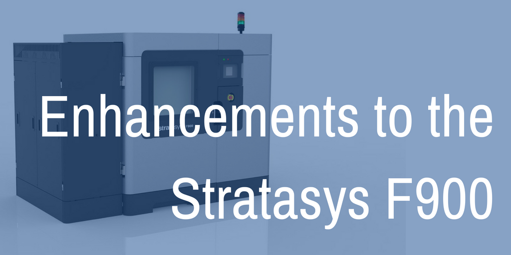 Enhancements to the Stratasys F900