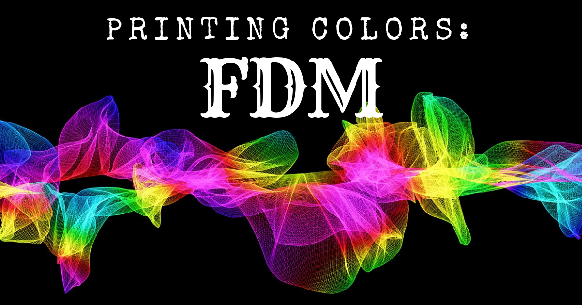 Printing Color: FDM Thermoplastics