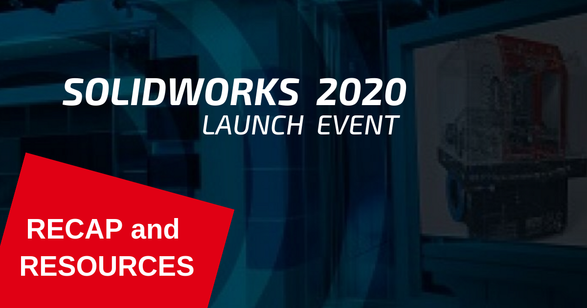 SOLIDWORKS 2020 Live Launch (Recap)