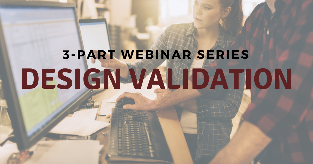 Webinar Series: Design Validation