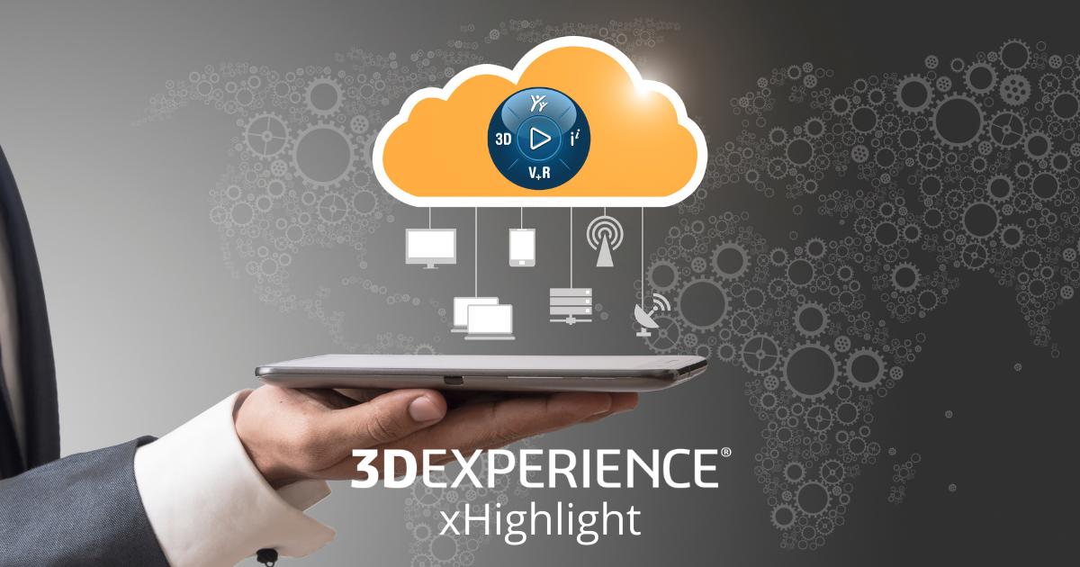 Introducing xHighlight on the 3DEXPERIENCE Platform