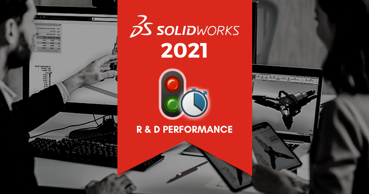 Top 11 Features in SOLIDWORKS 2021: R&D Performance