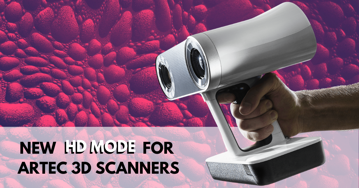 New HD Mode Available for Artec 3D Scanners