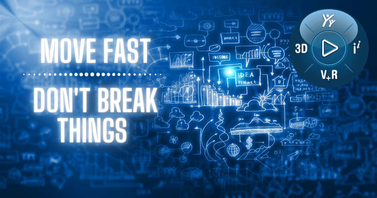 Strategic Advantage: Move Fast & Don't Break Things