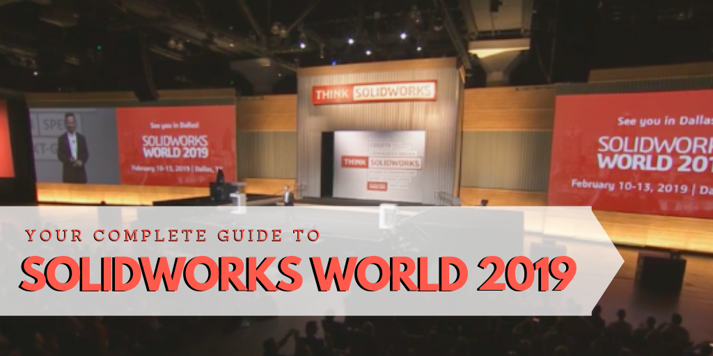 Your Complete Guide To SOLIDWORKS World 2019