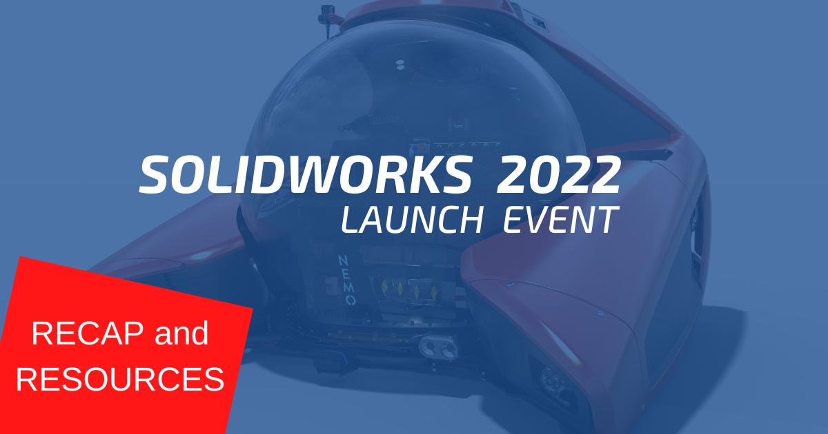 SOLIDWORKS 2022 Live Launch (Recap)