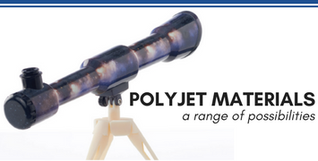 PolyJet Materials: A Range of Possibilities