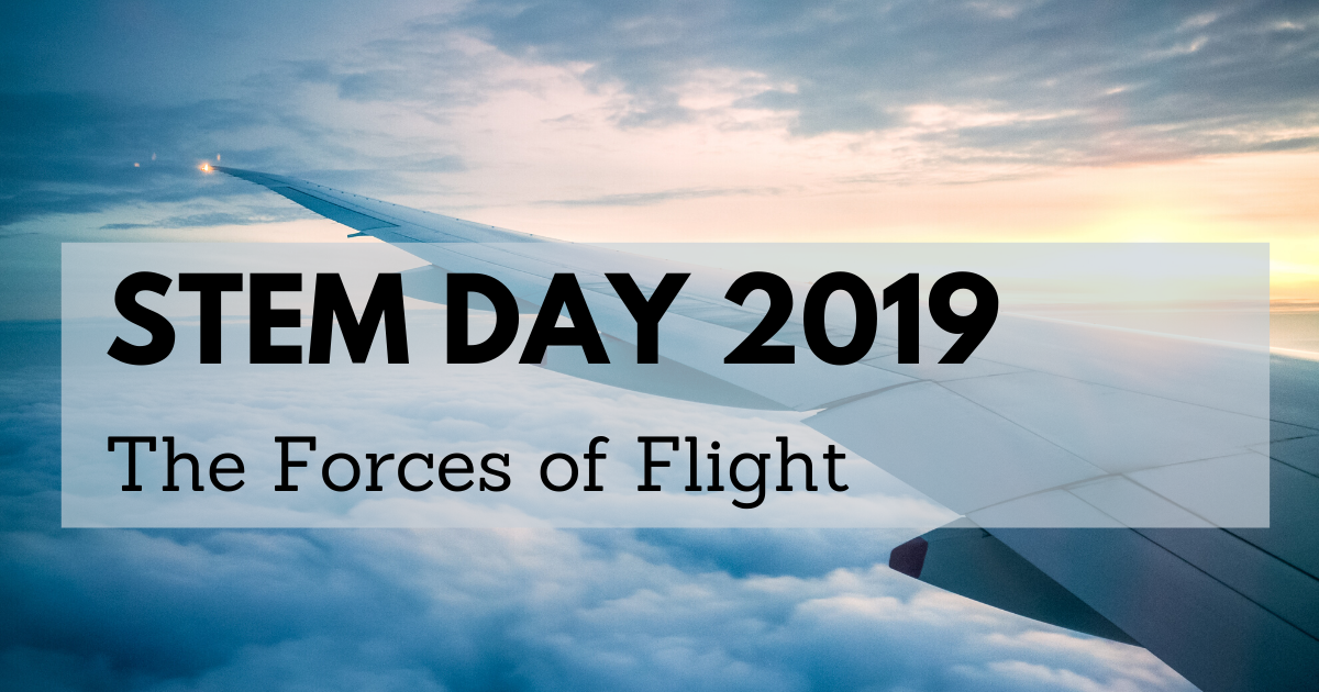 STEM Day 2019: The Forces of Flight