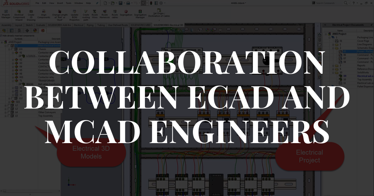 SOLIDWORKS Electrical: Improving Collaboration Between Electrical and Mechanical Engineers
