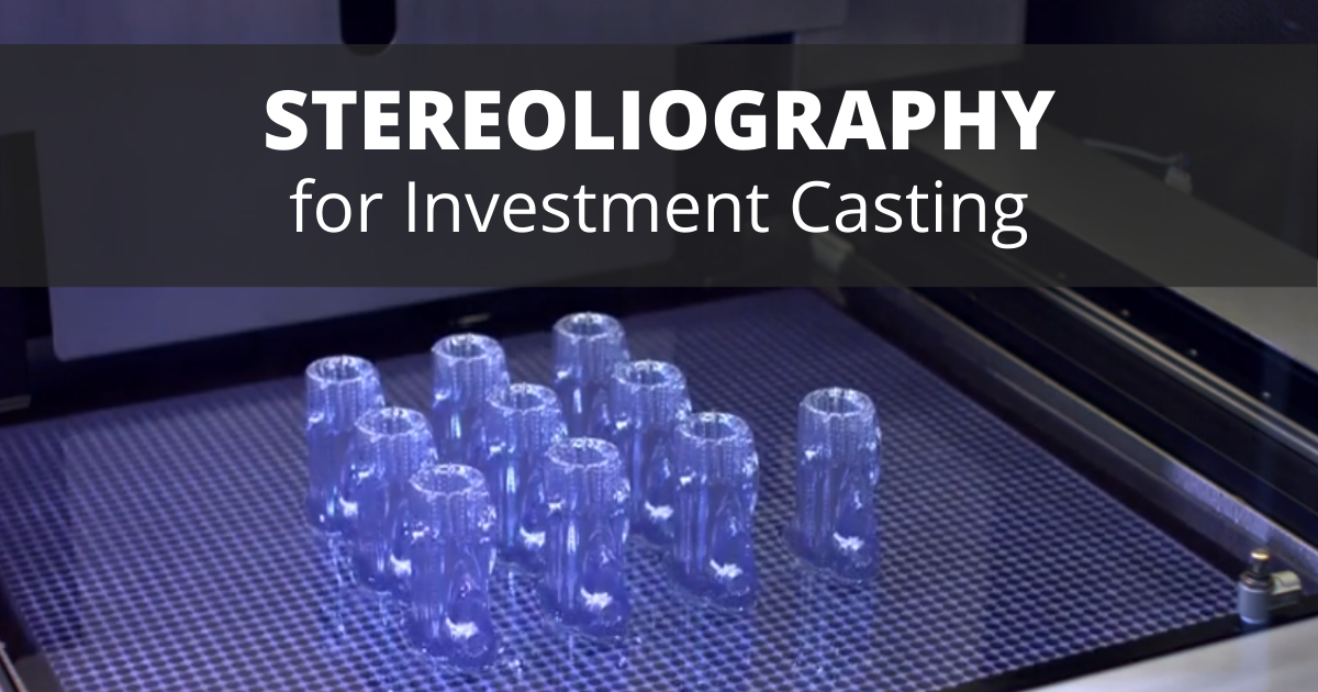 Stereolithography for Investment Casting