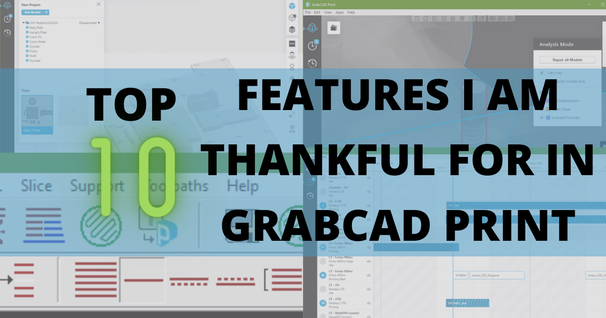 Top 10 Features I Am Thankful For In GrabCAD Print