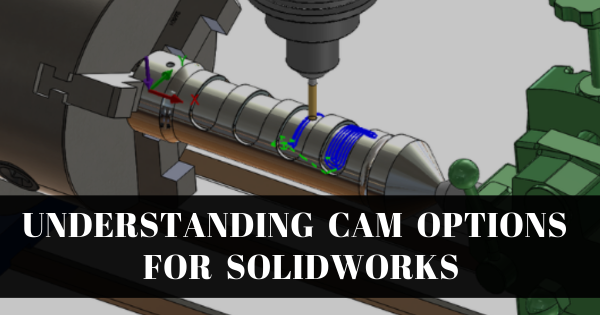 Understanding CAMWorks Options for SOLIDWORKS