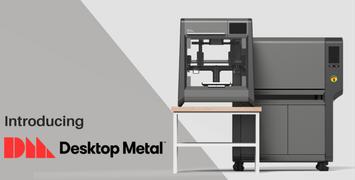 Product Launch: Desktop Metal 3D Printers