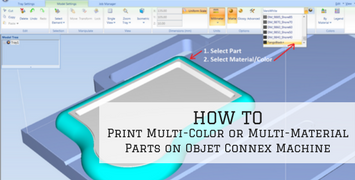 How to Print Multi-Color or Multi-Material Parts on an Objet Connex Machine