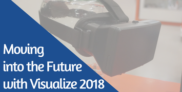 Moving into the Future with Visualize 2018