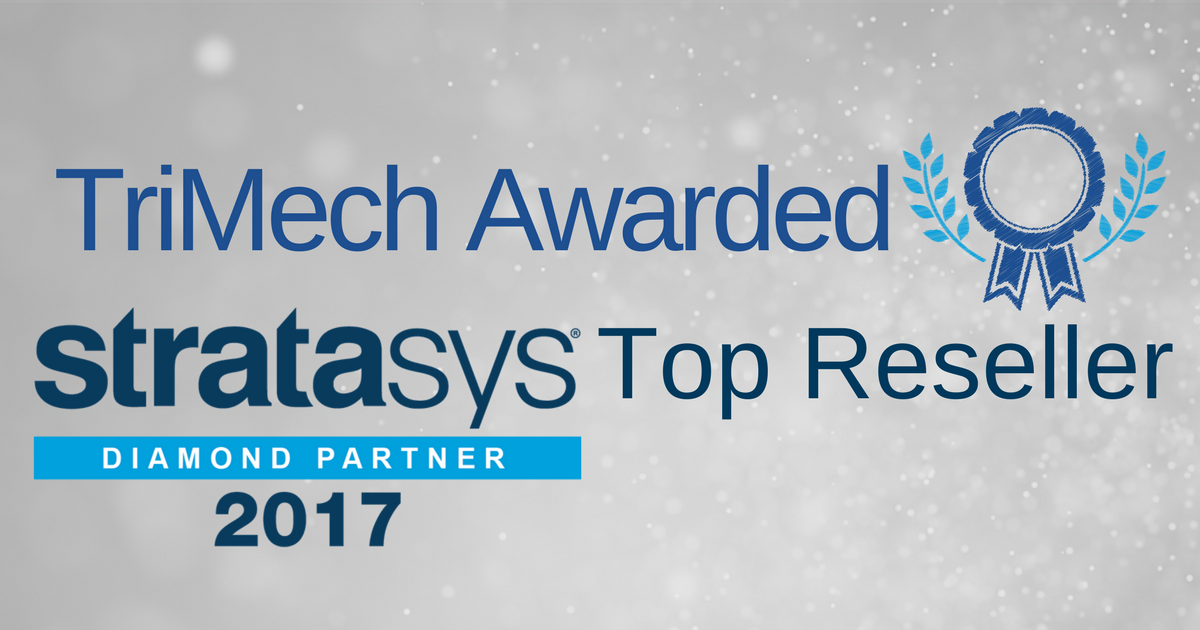 Stratasys Awards TriMech as Top Stratasys Reseller