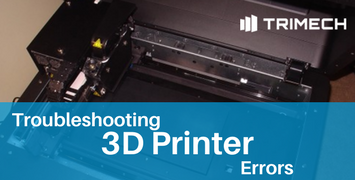 Troubleshooting 3D Printer Errors