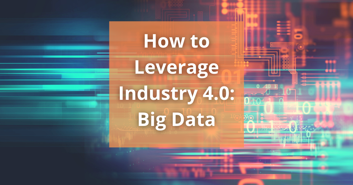 How to Leverage Industry 4.0: Big Data