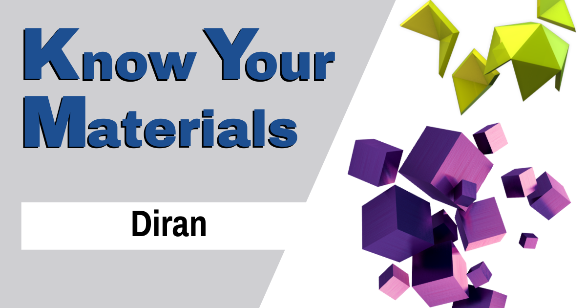 Know Your Materials: Diran
