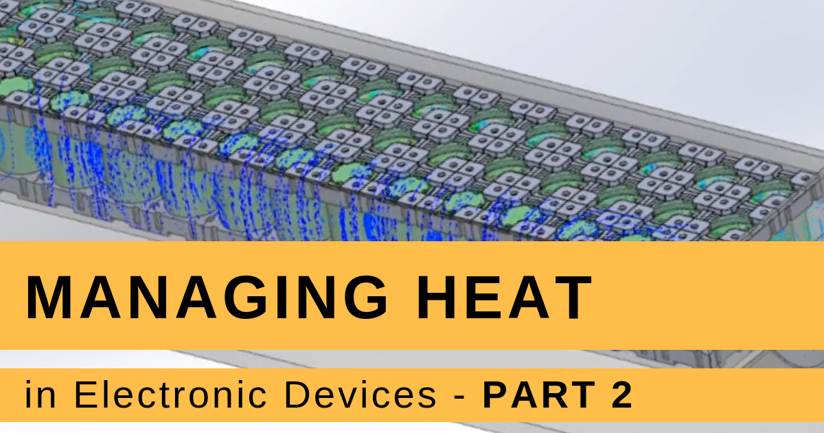 Managing Heat in Modern Electronic Devices (Part 2)