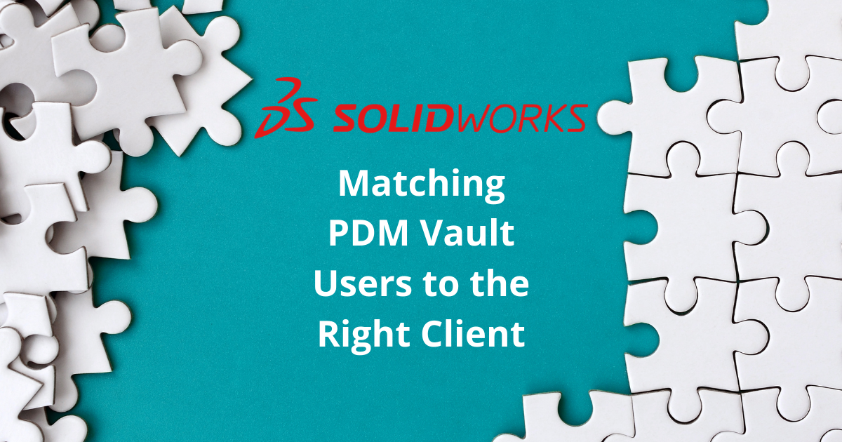 Matching PDM Vault Users to the Right Client