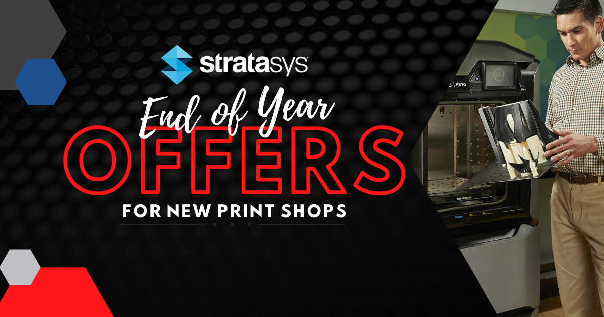 Image of Stratasys End of Year Offers for New Print Shops
